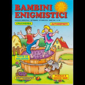 Bambini Enigmistici - n. 105 - bimestrale - aettembre - ottobre 2019 - 52 pagine tutte a colori