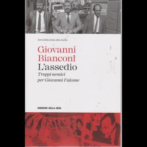 Eroi della lotta alla mafia - Giovanni Bianconi - L'assedio - Troppi nemici per Giovanni Falcone - n. 4 - settimanale