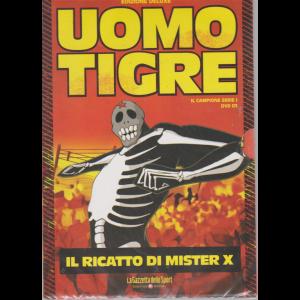 Uomo Tigre - Il Ricatto Di Mister x - n. 3 - settimanale -
