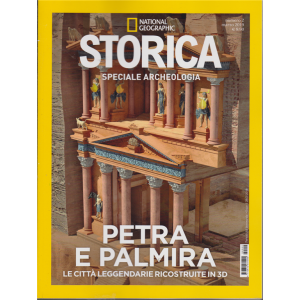 National Geographic - Storica - Speciale aecheologia - Petra e Palmira - n. 2 - marzo 2019 - bimestrale
