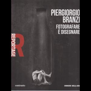 Reportage -Piergiorgio Branzi - Fotografare è disegnare - n. 30 - settimanale -