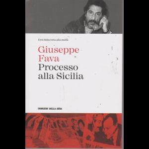 Eroi della lotta alla mafia  - Giuseppe Fava - Processo alla Sicilia - n. 5 - settimanale