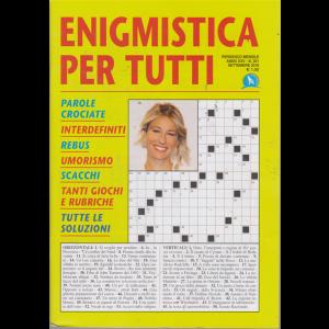 Enigmistica per tutti - n. 251 - mensile - settembre 2019