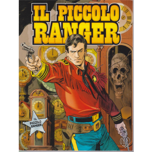 Il Piccolo Ranger - n. 87 - 16 agosto 2019 - mensile - Rintocchi di morte - La spia messicana