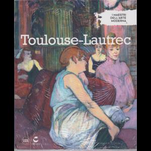 I Maestri Dell'arte moderna - Toulouse - Lautrec - n. 31 - 10/8/2019 - settimanale