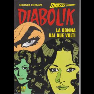 Diabolik Swiisss - Ii Ristampa - La donna dai due volti - mensile - 20/8/2019 - n. 303