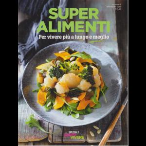 Saper Vivere Speciale - Super alimenti - n. 1 - settembre 2019 - bimestrale
