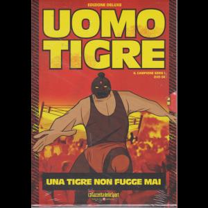 Uomo Tigre - Una Tigre Non Fugge mai - n. 4 - il campione serie I - Settimanale