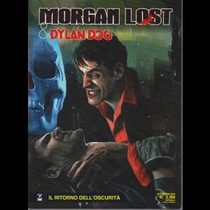 Morgan Lost & Dylan Dog - Il ritorno dell'oscurità - settembre 2019 - mensile - n. 2