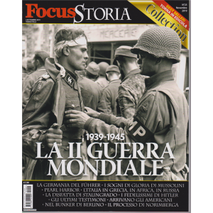 Focus Storia Collection - 3 settembre 2019 - trimestrale - 1939-1945 - La II guerra mondiale