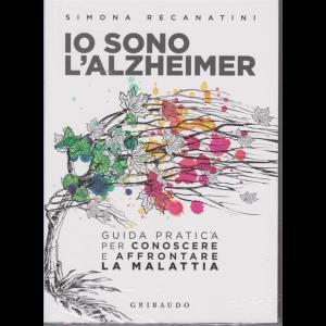 Le iniziative di Oggi - Io sono l'Alzheimer - di Simona Recanatini - Guida pratica per conoscere e affrontare la malattia
