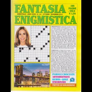 Fantasia Enigmistica - n. 161 - bimestrale - ottobre - novembre 2019 - 100 pagine