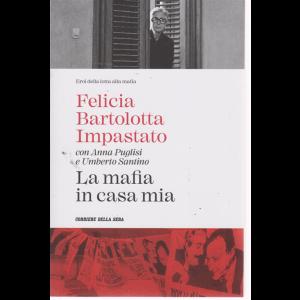 Eroi della lotta alla mafia - Felicia Bartolotta Impastato - con Anna Puglisi e Umberto Santino - La mafia in casa mia - n. 9 - settimanale -
