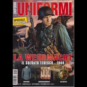 Uniformi - La Wehrmacht - n. 33 - bimestrale - settembre - ottobre 2019 - speciale 100 pagine