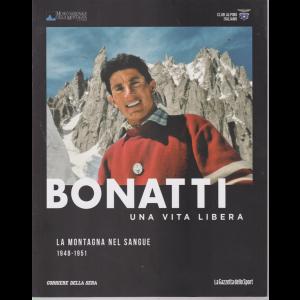 Bonatti - Una Vita libera - La montagna nel sangue 1948-1951 - n. 1 - settimanale -