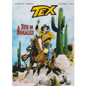 Tex Stella D'oro - A Sud Di Nogales - n. 30 - 18 settembre 2019 - semestrale - copertina rigida