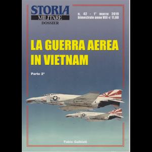 Storia Militare Dossier - n. 42 - 1° marzo 2019 - bimestrale - La guerra aerea in Vietnam - 128 pagine