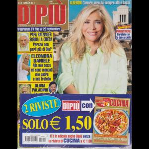 Settimanale Dipiu'+ - Dipiu' Cucina - n. 38 - 27 settembre 2019 - 2 riviste