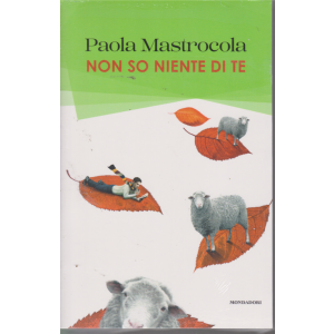 I Libri Di Donna Moderna n. 13 - Paola Mastrocola - Non so niente di te - 19/9/2019