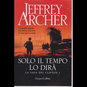 Jeffrey Archer - Solo il tempo lo dirà - La saga dei Clifton 1 -