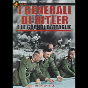 I Libri Di War Set - I Generali Di Hitler e le grandi battaglie - n. 52 - marzo - aprile 2019 - bimestrale