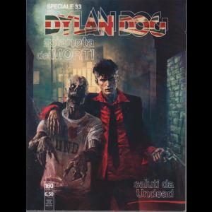 Dylan Dog - Il pianeta dei morti - n. 33 - 27 settembre 2019 - Saluti da Undead - annuale