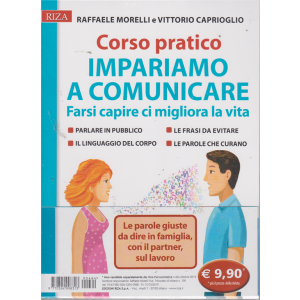 Riza Psicosomatica - Raffaele Morelli e Vittorio Caprioglio - Corso pratico impariamo a comunicare. n. 464 - ottobre 2019 -