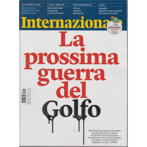 Internazionale - n. 1327 - 4/10 ottobre 2019 - settimanale
