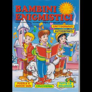 Bambini Enigmistici - n. 106 - bimestrale - novembre - dicembre 2019 - 52 pagine tutte a colori