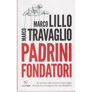 Padrini fondatori - Marco Lilo e Marco Travaglio - mensile - n. 9/2018