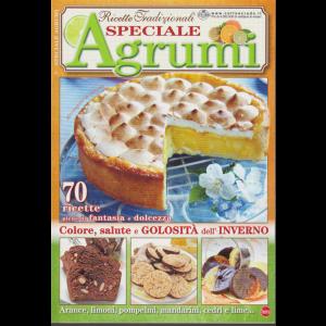 Ricette Tradizionali speciale agrumi - n.5 - dicembre - gennaio 2019 - bimestrale