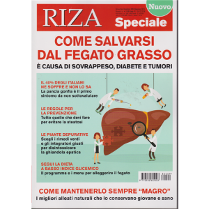 Riza speciale - n. 9 - bimestrale - dicembre 2018 - gennaio 2019 - Come salvarsi dal fegato grasso