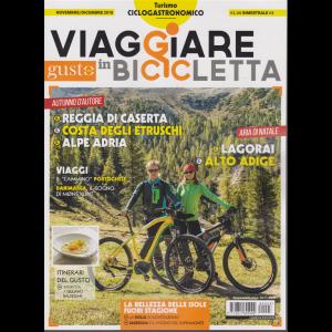 Viaggiare In Bicicletta - Con Gustosano - Turismo ciclogastronomico - n. 3 - novembre/dicembre 2018 - bimestrale