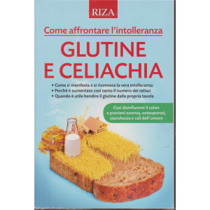 Salute naturale extra - Glutine e celiachia - n. 115 - dicembre 2018 -