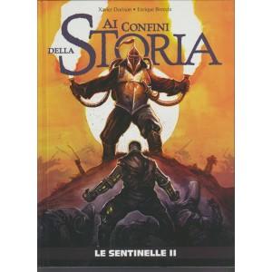 """Ai Confini Della Storia""""LE SENTINELLE Vol. 2""""-di X.Dorison/E.Breccia"""