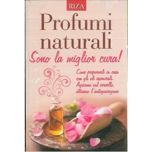 PROFUMI NATURALI sono la miglior cura - edizioni RIZA