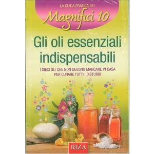 Gli oli essenziali indispensabili - Edizioni RIZA