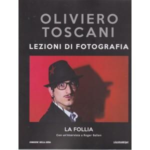 Oliviero Toscani - Lezioni di fotografia - La follia - n. 36 - settimanale