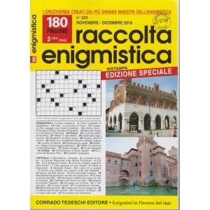 Raccolta Enigmistica - n. 225 - novembre - dicembre 2018 - 180 pagine - edizione speciale - bimestrale