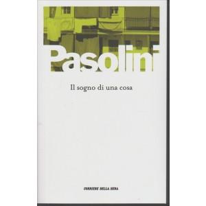 Pier Paolo Pasolini - Il sogno di una cosa by Corriere della Sera