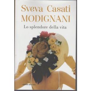 Sveva Casati Modignani - Lo Splendore della Vita by Corriere della Sera