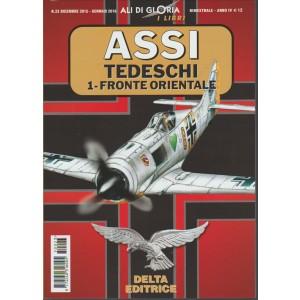 Assi Tedeschi vol.1 Fronte orientale-Bimestrale Ali di Gloria n.23-Gen.2016