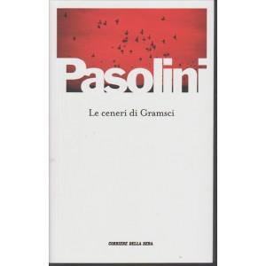 Le ceneri di Gramsci di Pier Paolo Pasolini  by Corriere della Sera
