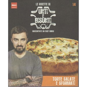 le Ricette di Unti e Bisunti raccontate da Chef RUBIO-Torte salate vol. 14