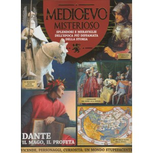 Medioevo Misterioso-Splendori e meraviglie dell'epoca più diffamata della storia