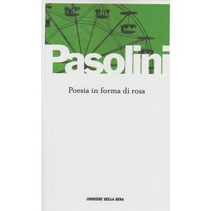 Poesia in forma di rosa di Pier Paolo Pasolini - by Corriere della Sera