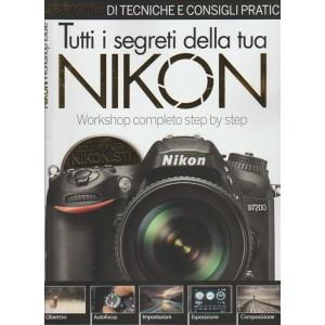Tutti i segreti della tua Nikon - numero Speciale in edicola 28 Dic. 2015
