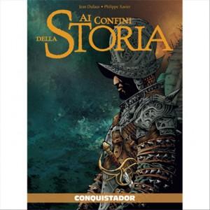 Ai Confini Della Storia vol.38 - CONQUISTADOR