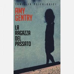 OGGI - I grandi thriller psicologici La ragazza del passato di Amy Gentry