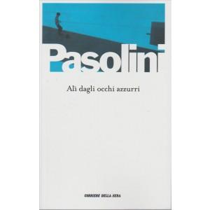 Alì dagli occhi azzurri di Pier Paolo Pasolini by Corriere della Sera